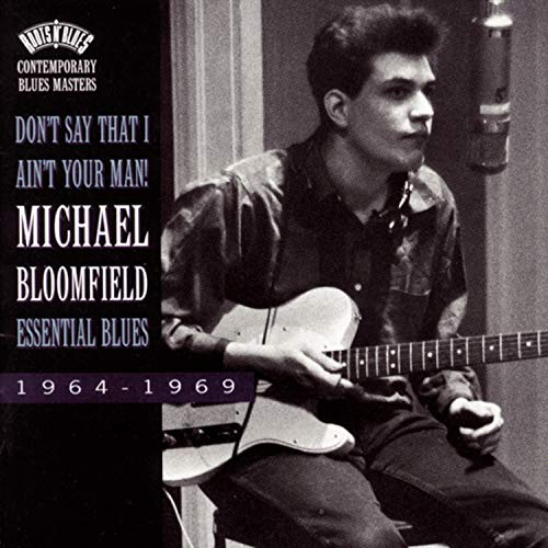 MIKE BLOOMFIELD : THE RISE & FALL OF A BLUES GUITAR HERO B0000029FC.01.LZZZZZZZ