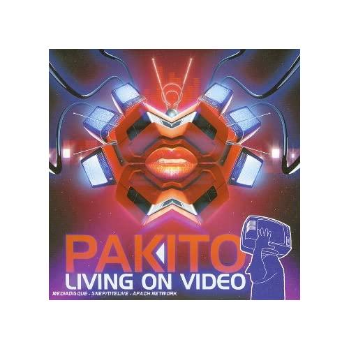 Pakito > Living on Video B000BU99KQ.01._SS500_SCLZZZZZZZ_V56764917_