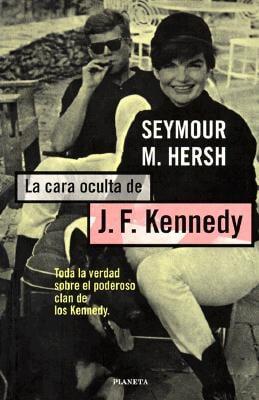¿AHORA LEES? - Página 11 La-Cara-Oculta-de-J-F-Kennedy-The-Dark-Side-of-Camelot-9788408024767