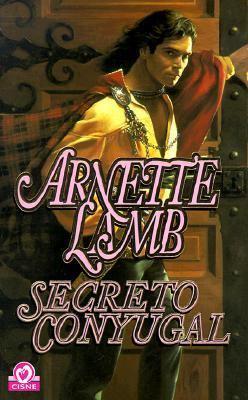 Busco libro (descacharrante... jajaja) ENCONTRADO - Secreto conyugal - Arnette Lamb Secreto-Conyugal-Lamb-Arnette-9788401508004