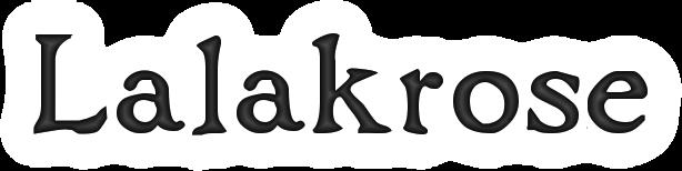 Lalakrose