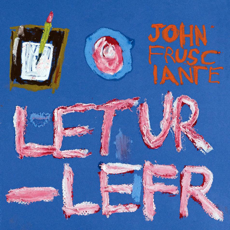 John Frusciante...AKA...DJ Frusci - Página 4 John_Frusciante-Letur-Lefr_(Ep)-Frontal