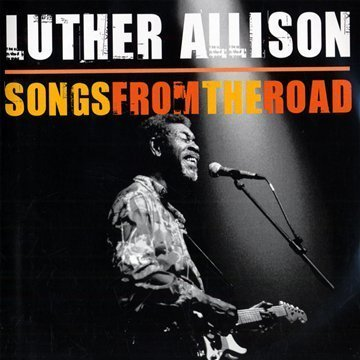 ¿AHORA ESCUCHAS...? (6) - Página 39 Luther-allison-songs-from-the-road