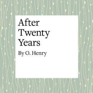 ترجمة قصة After Twenty Years By OHenry 9167283