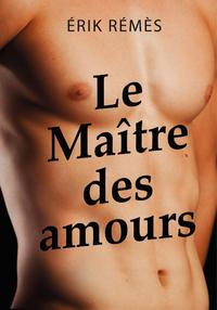 REMES Erik - Le Maître des amours 9791029400445.main
