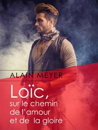 MEYER Alain - Loïc, sur le chemin de l'amour et de la gloire  9791029400469.main