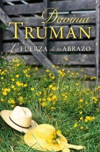 La fuerza de tu abrazo, Davinia Truman [Susana Pérez Alonso](rom) EP899145