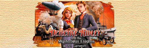 Detective Riddley and The Mysterious Enigma [By Gameloft] 0