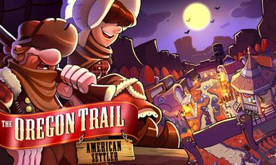 The Oregon Trail 3 : American Settlers [By Gameloft] 5