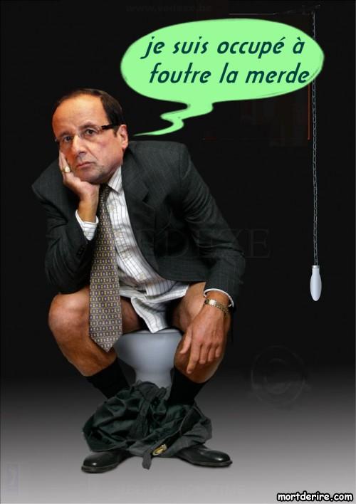 humour décalé  - Page 37 Francois-hollande-je-suis-occupe-a-foutre-la-merde