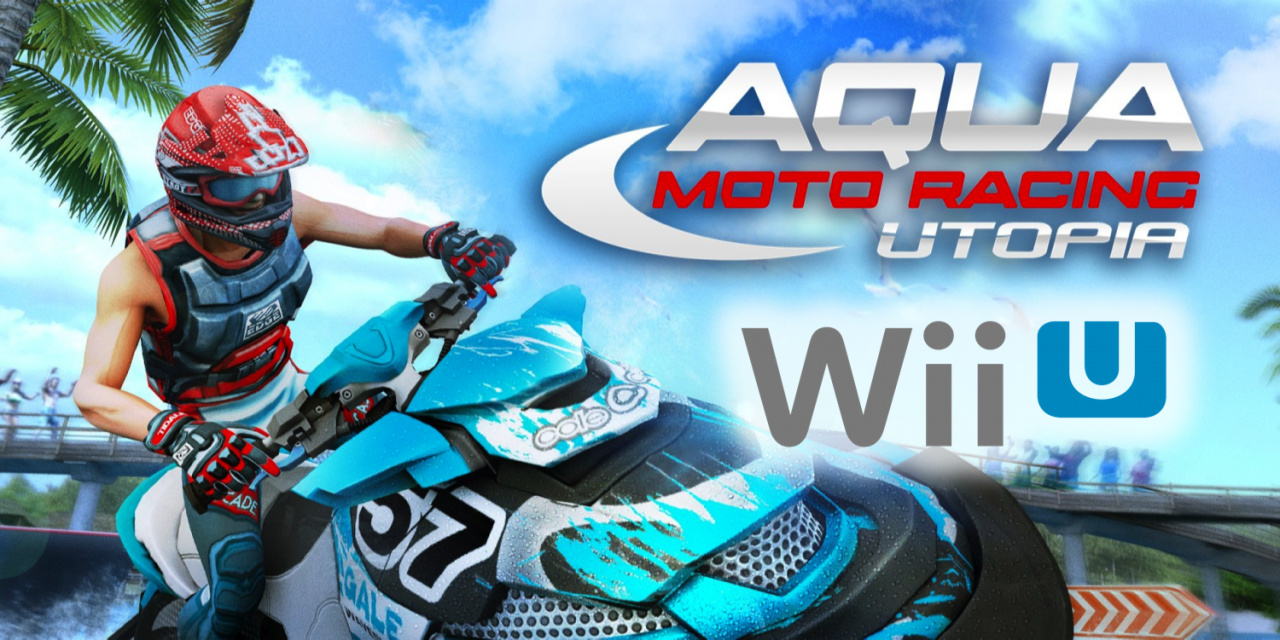 Wii U News: Aqua Moto Racing Utopia Is Ready To Release on The Wii U eShop! Large