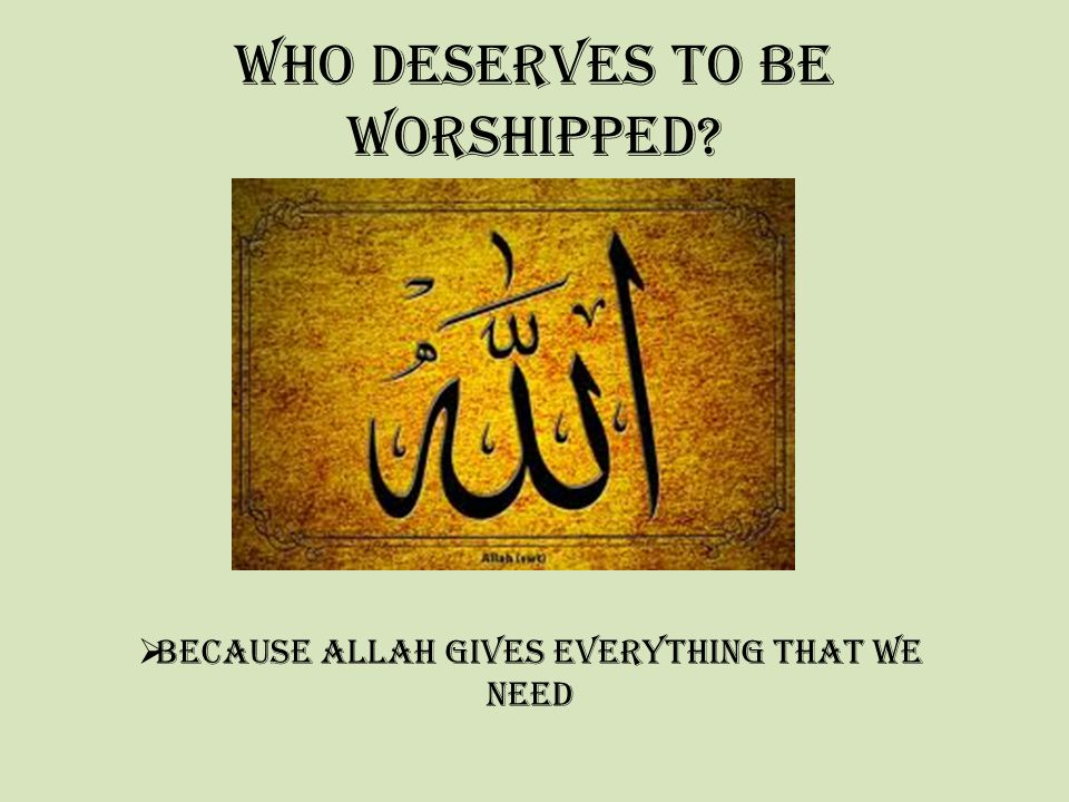 Who Deserves to be Worshipped? Slide_2