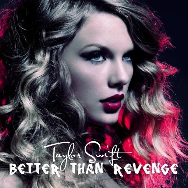Juego » El Gran Ranking de Taylor Swift [TOP 3 pág 6] - Página 3 Better-than-Revenge-FanMade-Single-Cover-taylor-swift-18561545-600-600
