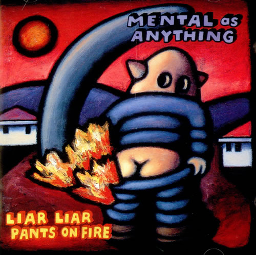 POOFness for Mar 27: HEALING TIME Mental_As_Anything_-_Liar_Liar_Pants_On_Fire