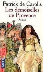 Les demoiselles de Provence de Patrick de Carolis Les-demoiselles-de-provence