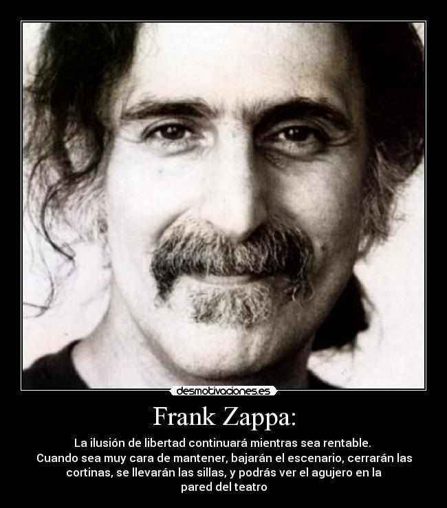 Frases de Rock!!! - Página 2 Zappa