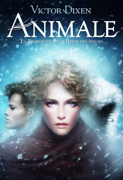 Animale - Tome 2 : La prophétie de la reine des neiges de Victor Dixen Couv23828668
