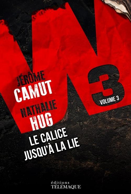 CAMUT Jérôme et HUG Nathalie - W3 Tome 3 : Le calice jusqu'à la lie Couv15037447