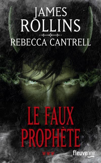 ROLLINS James et CANTRELL Rebecca - L'ordre des Sanguinistes - Tome 3 : Le Faux Prophète Couv23421587