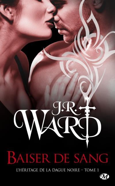 [J.R. Ward]L'Héritage de la dague noire, tome 1 : Baiser de sang Couv32529998