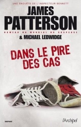 [James Patterson & Michael Ledwidge] Une enquête de l'inspecteur Bennett tome 3 : Dans le pire des cas Couv64472306