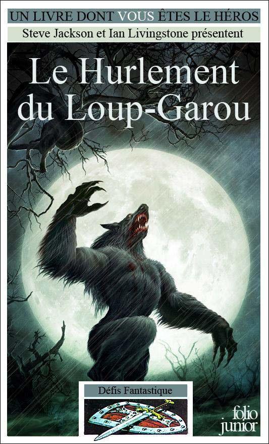 Un Livre Dont Vous Etes Le Héros - Page 2 Ob_0745f3_defis-fantastiques-62-les-hurlements-du-loup-garo