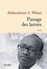 [Waberi, Abdourahman A.] Passage des larmes Passage-des-larmes