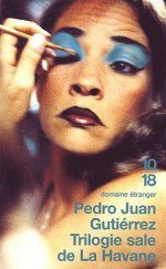 Pedro Juan Gutierrez [Cuba] Pedrojuangutierrez_trilogiesaledelahavane