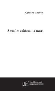 [Chabrol, Caroline] Sous les cahiers, la mort Sous-cahiers-la-mort