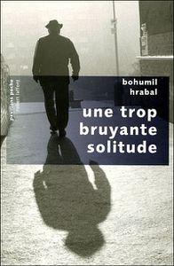 [Hrabal, Bohumil] Une trop bruyante solitude Hrabal-solitude