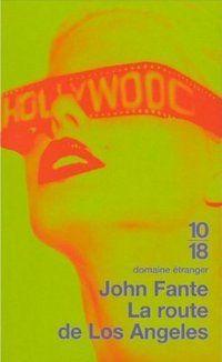john fante - John Fante - Page 5 Johnfante-laroutedelosangeles