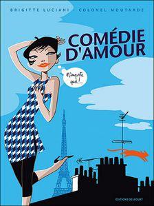 Comédie d'amour [Luciani, Brigitte & Colonel Moutarde] Comedie-d-amour