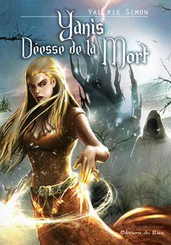 Simon Valérie - Yanis, déesse de la mort - La pierre d'Arkem T1 1344157389