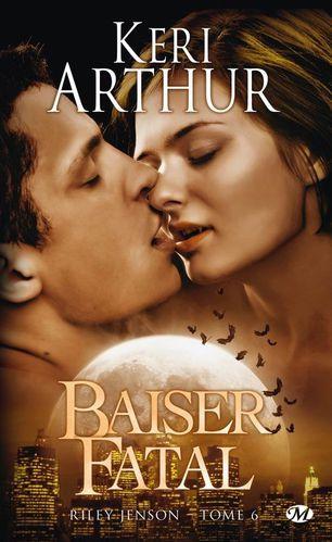 Riley Jenson Tome 6 : Baiser Fatal de Keri Arthur  Riley-Jenson-T6-Baiser-Fatal-De-Arthur-Keri