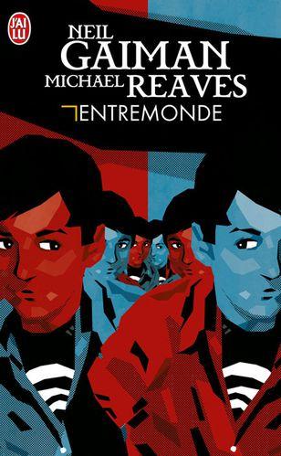 GAIMAN Neil  et REAVES Michael - Entremonde Entremonde