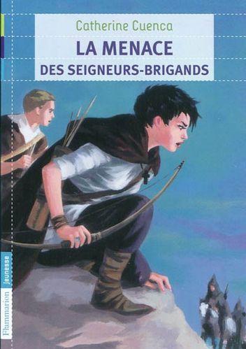 [Cuenca, Catherine] La menace des seigneurs brigands La-menace-des-seigneurs-brigands