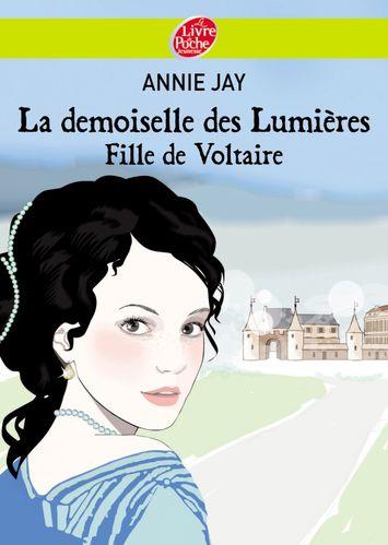 [Jay, Annie] La demoiselle des Lumières, fille de Voltaire La-demoiselle-des-Lumieres-copie-1