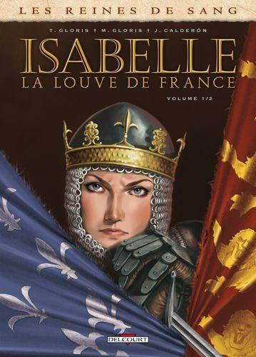 Les reines de sang - Tome 1: Isabelle, La louve de France [Gloris & Calderon] Isabelle-La-louve-de-France-01