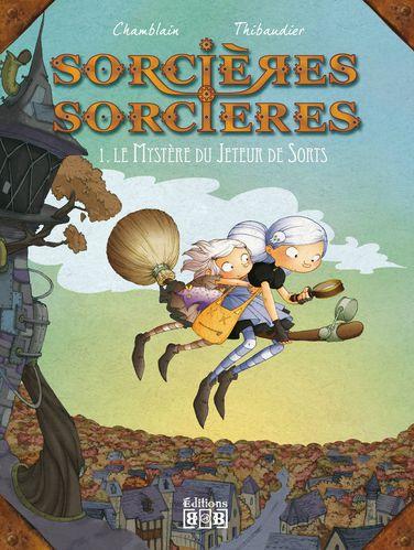 Sorcières Sorcières - Tome 1 [Chamblain, Joris & Thibaudier, Lucile] Sorcieres-sorcieres