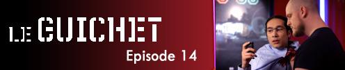 Le Guichet - Episode 14 LeGuichet-Ep_14