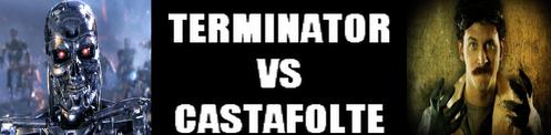 Terminator VS. Castafolte Terminator-vs-castafolte