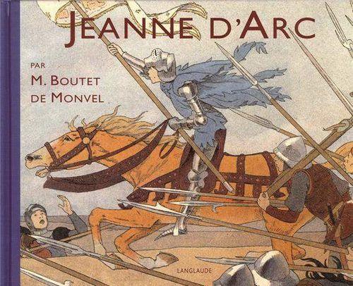 [Boutet de Monvel, Louis-Maurice] Jeanne D'Arc Jeanne-d-Arc