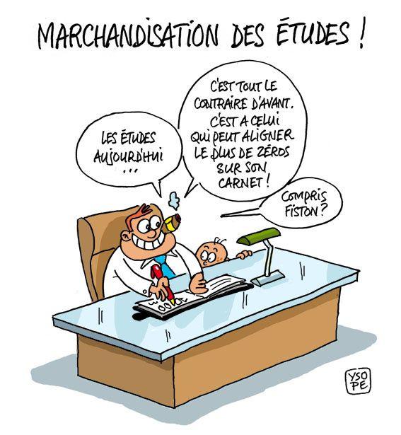 A RIRE OU EN PLEURER OU REVUE DE PRESSE SATIRIQUE - Page 4 Marchandisation-des-etudes_Ysope