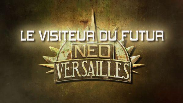Infos et spéculations sur la saison 4 : Néo-Versailles VDF-Neo