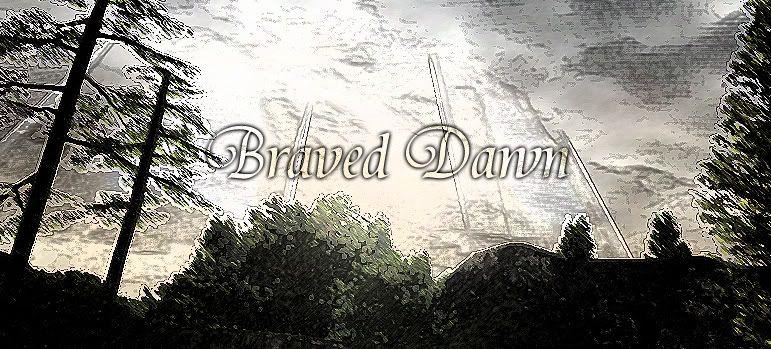 Braved Dawn