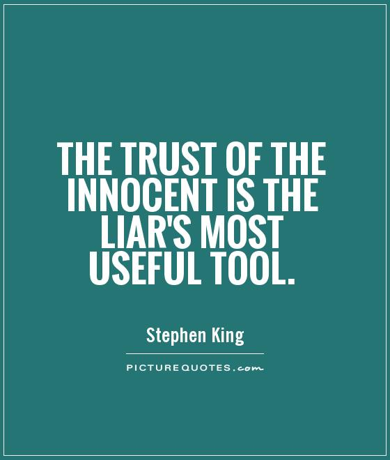 "Office of Poofness 3-16-16… ""Mid-week Report"" The-trust-of-the-innocent-is-the-liars-most-useful-tool-quote-1"