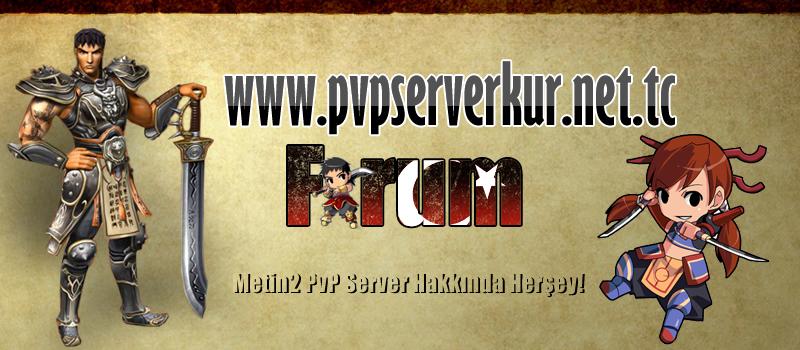 Metin2 PvP Server Hakkında Herşey!