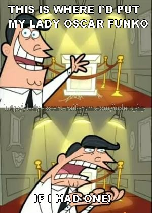 Mes memes Lady Oscar et autres images humoristiques - Page 3 If-i-had-one-546ea5e