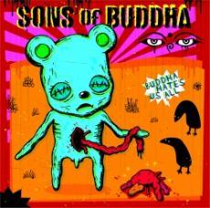 Cuál es el personaje histórico que más admiras? - Página 4 Sons_of_buddha_buddha_hates_us_all