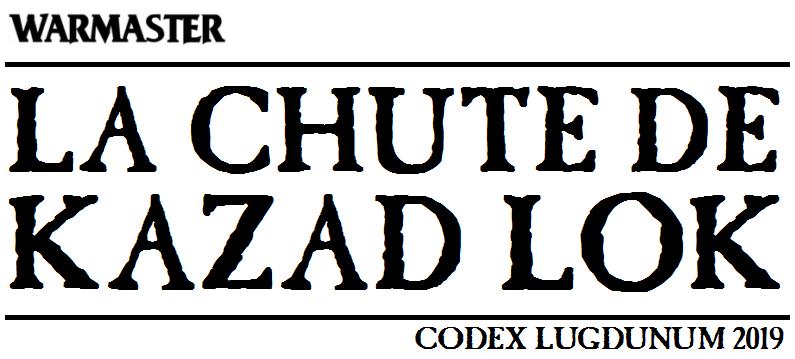 Codex Lugdunum 2019 - La Chute de Kazad Lok Chute_kazad_lok_logo-5481478